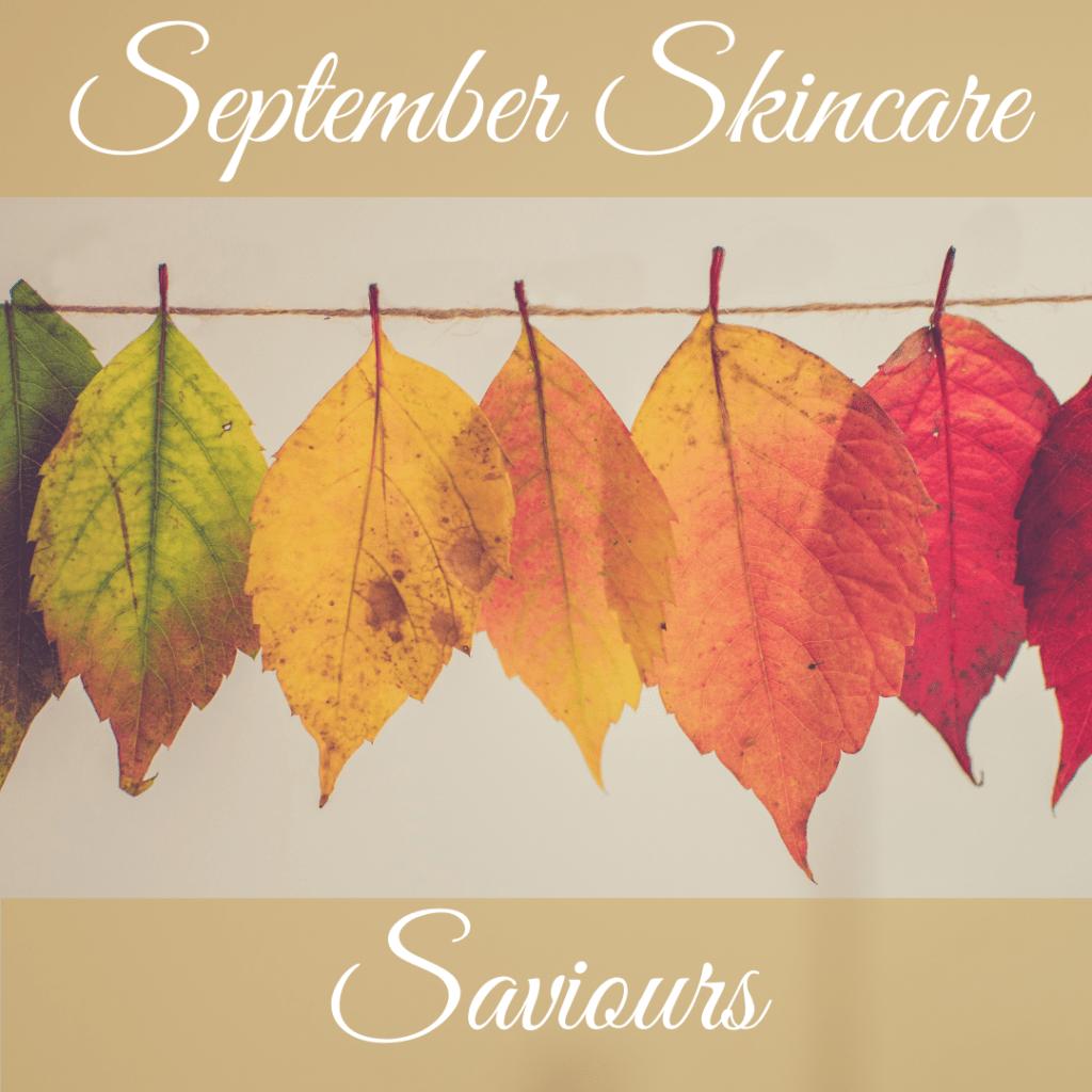 September Skincare Saviours